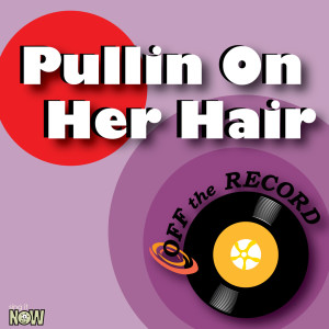 Album Pullin On Her Hair from Off The Record
