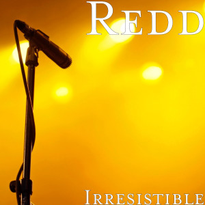 Redd的專輯Irresistible
