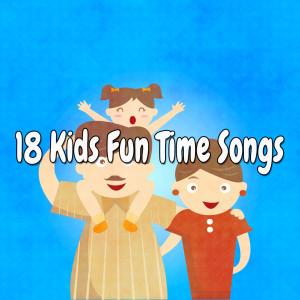 18 Kids Fun Time Songs