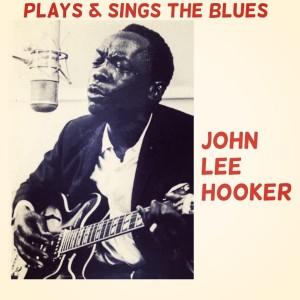 John Lee Hooker的專輯Plays & Sings the Blues