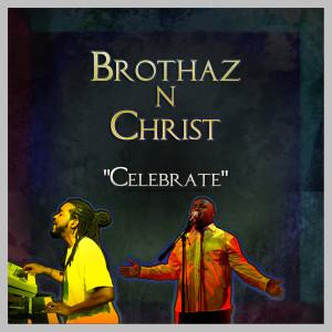 Celebrate 2009 Brothaz N Christ