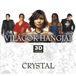 Vilagok Hangjai 2006 Crystal