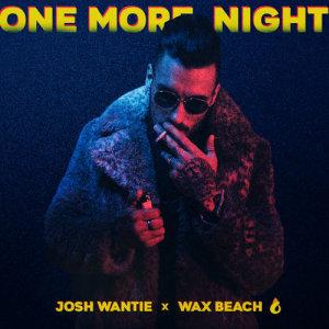 Album One More Night Single from Josh Wantie