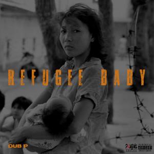 Album Refugee Baby from Dub P