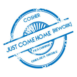 Album Just Come Home (ft Chelsea Nicole) from Cosher