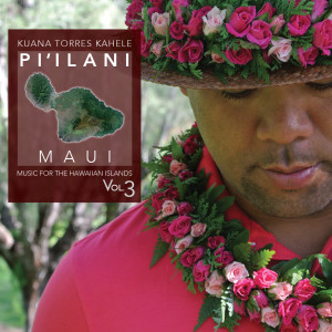 Kuana Torres Kahele的專輯Music for the Hawaiian Islands, Vol. 3 (Pi'ilani, Maui)
