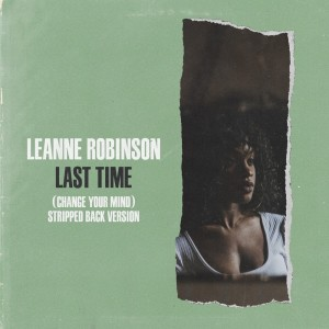 Album Last Time (Change Your Mind) (Stripped Back Version) from LeAnne Robinson