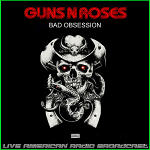 Bad Obsession (Live)