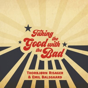 Album Taking the Good with the Bad from Thorbjørn Risager