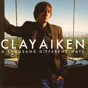 Clay Aiken的專輯A Thousand Different Ways