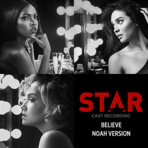 Listen to Believe (Noah Version) song with lyrics from Star Cast