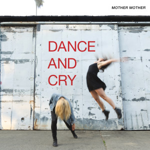 Album Dance And Cry from Mother Mother