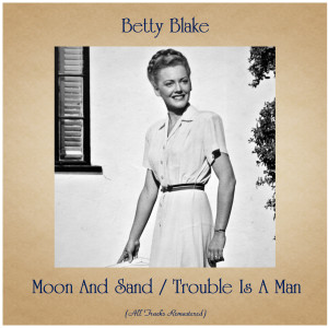 Album Moon and Sand - Trouble Is a Man from Betty Blake