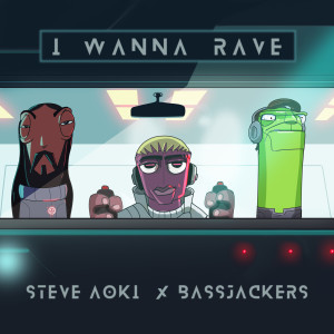 Listen to I Wanna Rave song with lyrics from Steve Aoki