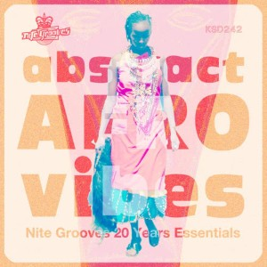 Album Abstract Afro Vibes (Nite Grooves 20 Years Essentials) from Various Artists