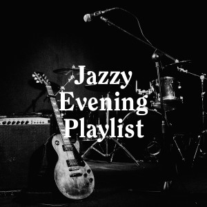Chilled Jazz Masters的專輯Jazzy Evening Playlist