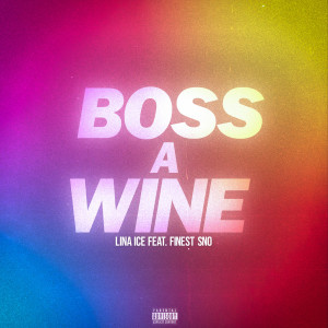 Album Boss a Wine (Explicit) from Lina Ice