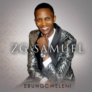 Album Ebungcweleni from ZG Samuel