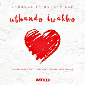Album Uthando Lwakho(Nastic Groove Remix) from Enosoul