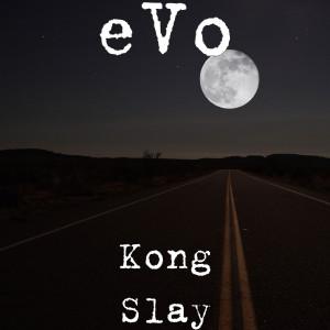 Kong Slay (Explicit) dari EVO