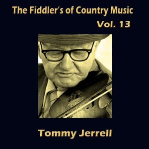 Album The Fiddler's of Country Music, Vol. 13  from Tommy Jarrell