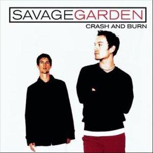 Crash And Burn dari Savage Garden