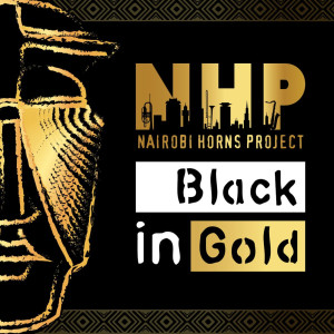 Album Black in Gold from Nairobi Horns Project