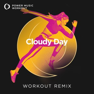 Album Cloudy Day - Single from Power Music Workout