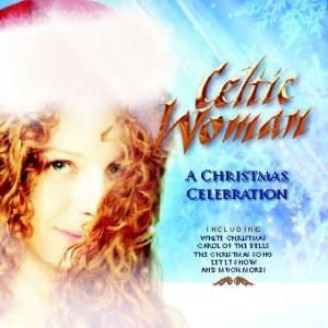 A Christmas Celebration 2006 Celtic Woman