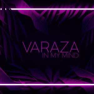 收聽VARAZA的In My Mind歌詞歌曲
