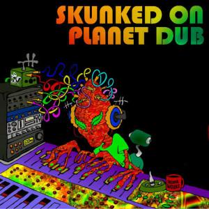 Doof的專輯Skunked on Planet Dub