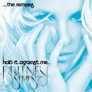 Album Hold It Against Me - The Remixes from Britney Spears
