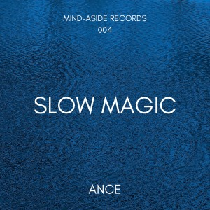 SLOW MAGIC dari Ance
