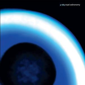 Royal Astronomy 1999 U-Ziq