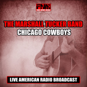 Album Chicago Cowboys from The Marshall Tucker Band