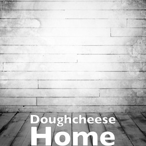 Album Home from Doughcheese
