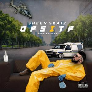 Album Opsitp (Explicit) from Sheen Skaiz