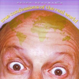 Album True Confessions of the Real World from Peter Bergman