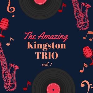 The Amazing Kingston Trio, Vol. 1