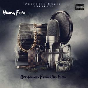 Album Benjamin Franklin Flow (Explicit) from Young Feta