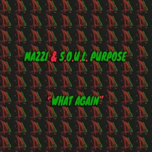 Album What Again (Explicit) from S.O.U.L. Purpose