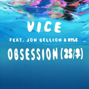 Listen to Obsession (25/7) [feat. Jon Bellion & Kyle] song with lyrics from Vice