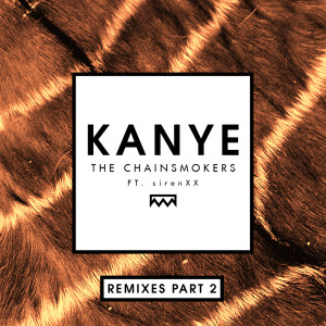 The Chainsmokers的專輯Kanye