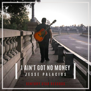 Album I Ain't Got No Money - EP from Jesse Palacios