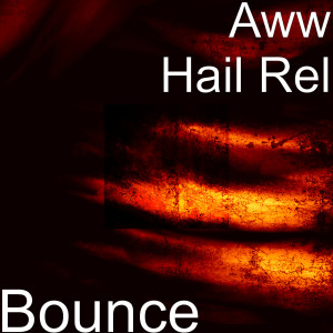 Album Bounce from Aww Hail Rel