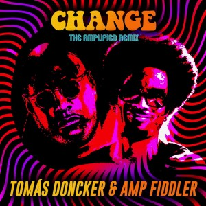 Album Change: The Amplified Remix from Amp Fiddler