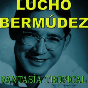 Album Fantasia Tropical from Lucho Bermudez