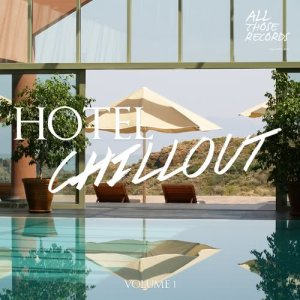 Album Hotel Chillout Vol. 1 from Various Artists