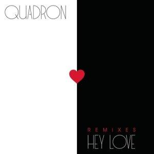Album Hey Love (Remixes) from Quadron
