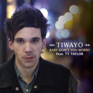 Album Baby Don't You Worry from Ty Taylor